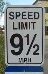 Speed Limit 9 1/2 M.P.H.