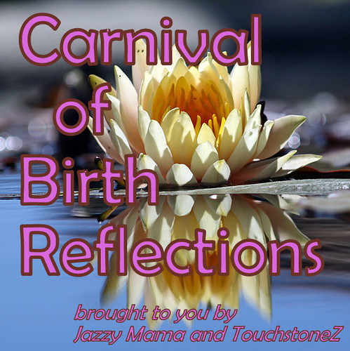 Birth Reflections Carnival
