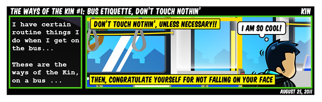 Ways Of The Kin #1: Bus Etiquette, Don't Touch Nothin'...