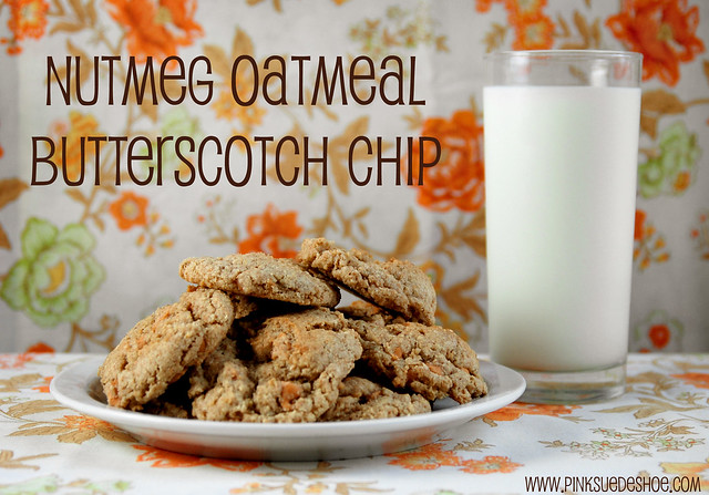 nutmeg oatmeal butterscotch chip