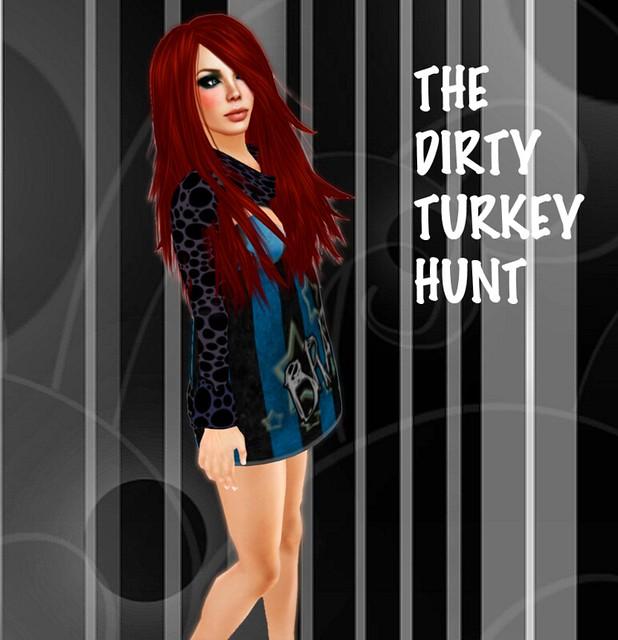 The Dirty Turkey Hunt