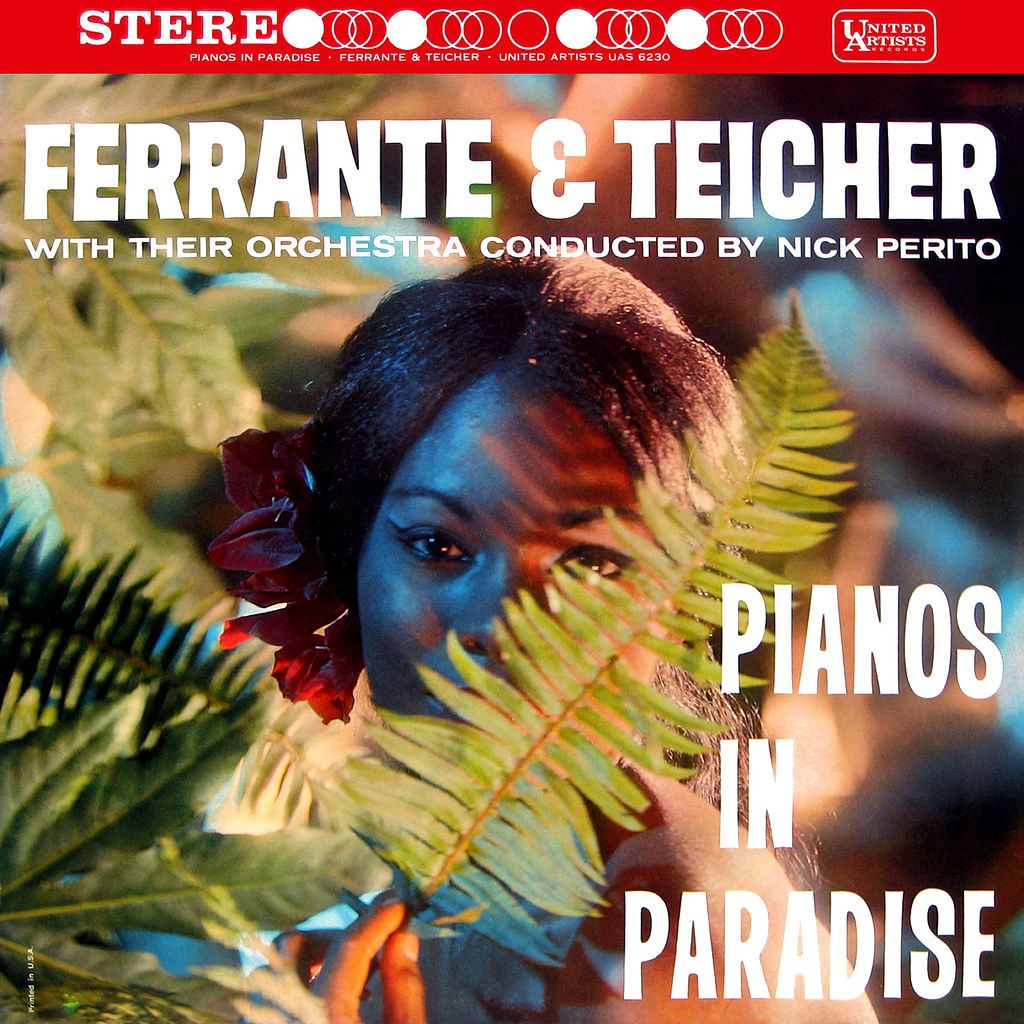 Ferrante & Teicher - Pianos in Paradise