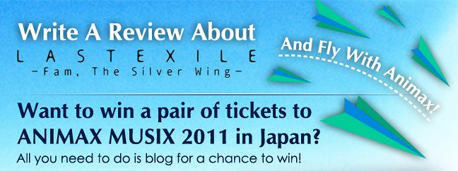 Win a Trip to Animax Musix 2011 in Japan with the Animax Last Exile Contest!