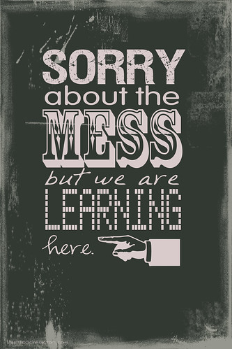 Classroom Sign: The Mess by Krissy.Venosdale, on Flickr