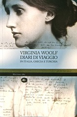 Virginia Woolf, Diari di viaggio. Mattioli 188...