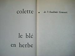 Colette (Sidonie-Gabrielle), Le blé en erbe; Club des éditeurs, (Flammarion), Paris 1956. p. 16 e 17 (part.), 2