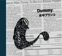Dummy<br>2011.10.9 OUT<br>6曲入 / ¥1,500<br><br>1. 水中ボレロ<br>2. TLストークス<br>3. nock<br>4. 夜に住まう<br>5. フシはアナ<br>6. ink