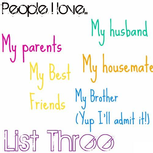 List Three: People I Love