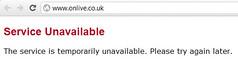 onlive Service Unavailable by RichardStuartGregory