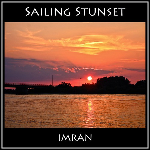 Sailing Stunset - IMRAN™ by ImranAnwar