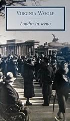 Virginia Woolf, Londra in scena; Mondadori (Oscar) 2006; [responsabilità grafiche non indicate]; alla cop.: Londra, 1936 © E. O. Hoppe/Corbis. Copertina (part.)