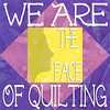We Are The Face of Quilting