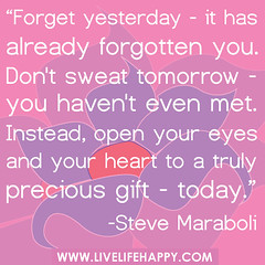 "‎""Forget yesterday - it has already forgotten ..."