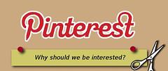 Pinterest: Why should we be interested? [infog...