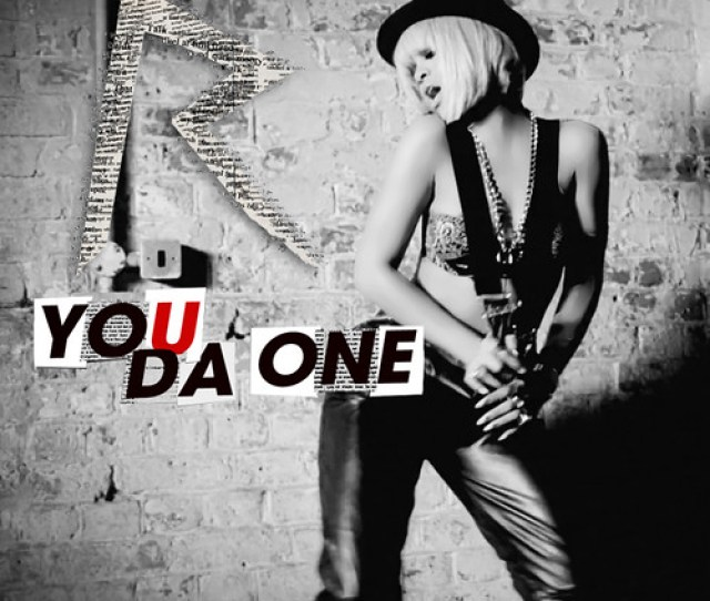 Rihanna You Da One Made By E B
