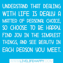 """Understand that dealing with life is rea..."