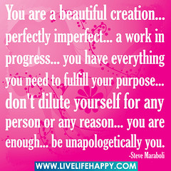 You are a beautiful creation... perfectly impe...