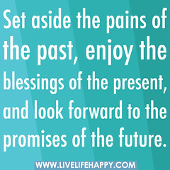 Set aside the pains of the past, enjoy the ble...