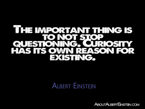 """The important thing is to not stop quest..."
