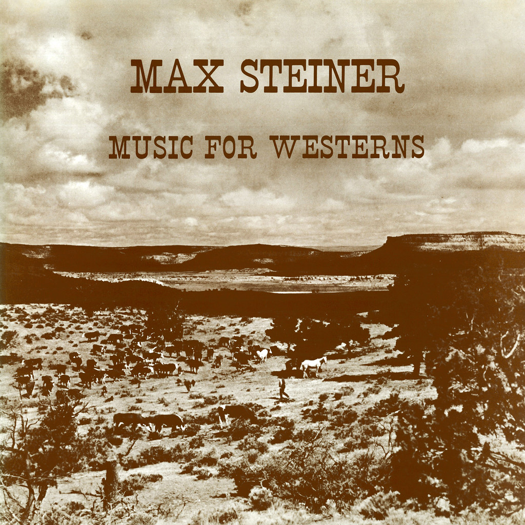 Max Steiner - Music for Westerns