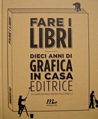 Fare i libri (a cura di Riccardo Falcinelli), minimum fax 2011. copertina, (part.) 1