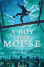 Penny Dolan, A Boy Called M.O.U.S.E.