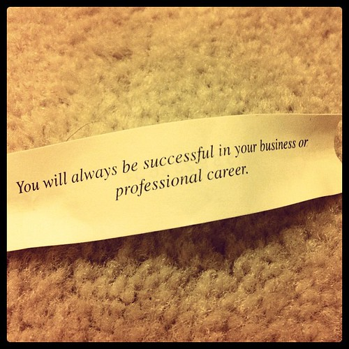 So, my fortune cookie says that I shall always find success... Heh.