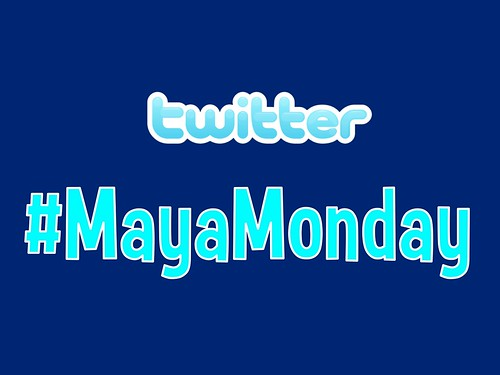 #MayaMonday Hashtag @ Twitter