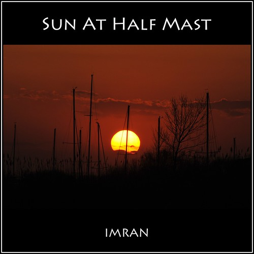 Sun. At Half Mast. Literally. - IMRAN™ -- [SOOC] by ImranAnwar