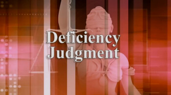 Deficiency Judgment Property Guiding