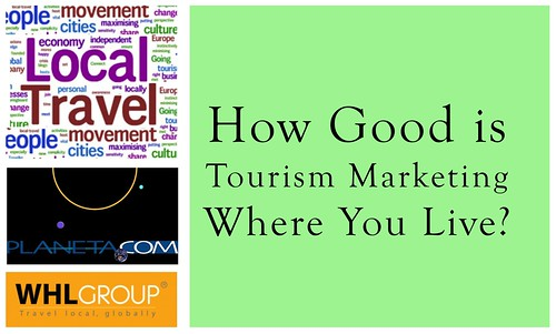 How good is tourism marketing where you live? @thetravelword @localtravels @ronmader