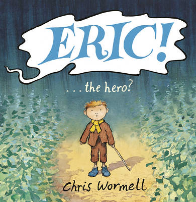 Chris Wormell, Eric the Hero