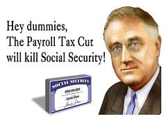 The Payroll Tax Cut will kill Social Security!