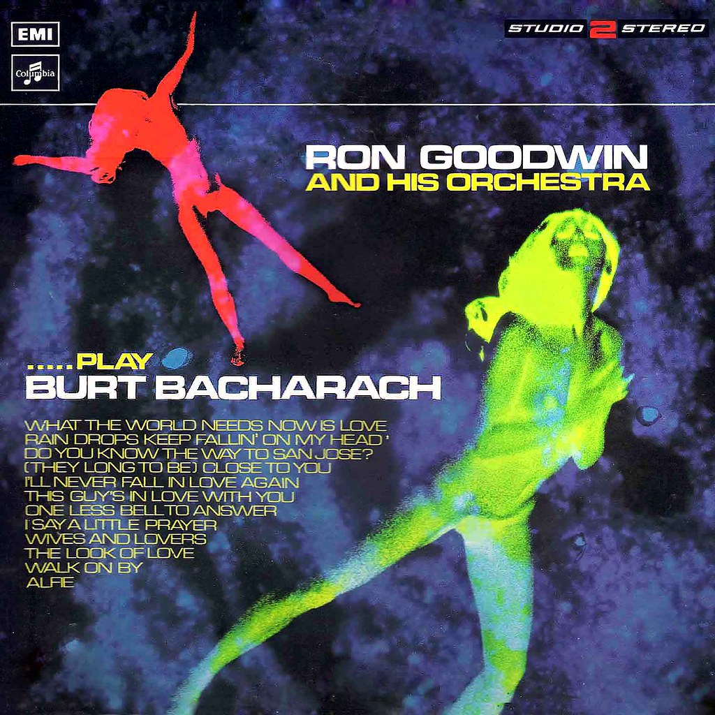 Ron Goodwin... Play Burt Bacharach