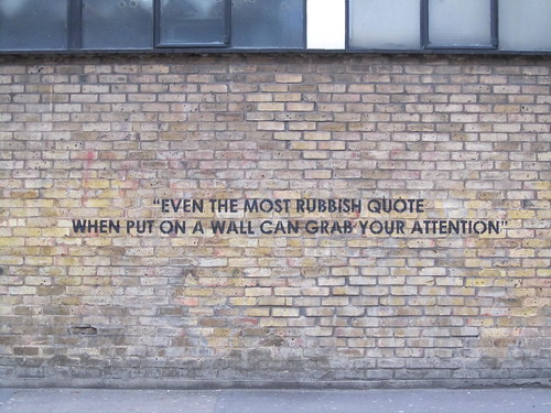"Street Art & Graffiti in Shoreditch - Hoxton Street (""Even the most rubbish quote..."")"