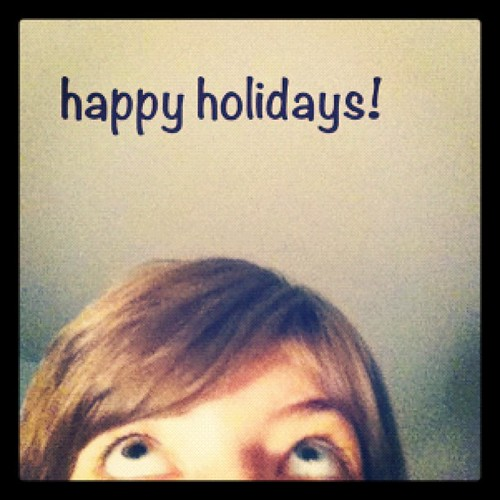Happy Holidays ... From ME :)