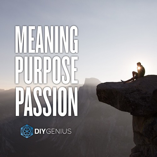 Meaning. Purpose. Passion.