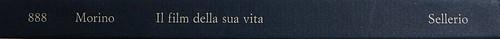 Angelo Morino, Il film della sua vita, Sellerio 2012. [resp. grafica non indicata]. Dorso (part.), 1