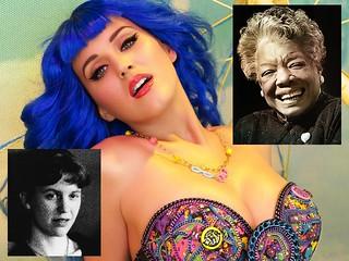 Katy Perry, Maya Angelou, Sylvia Plath