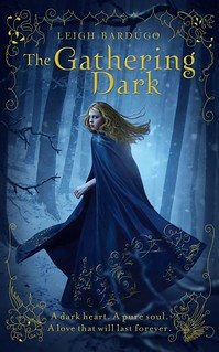 THE GATHERING DARK (UK version of SHADOW AND BONE)