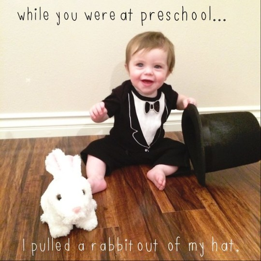 while you were at preschool I pulled a rabbit out of my hat