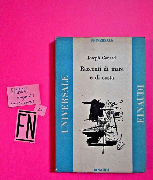 Joseph Conrad, Racconti di mare e di costa. Einaudi 1946. 1a. ed.