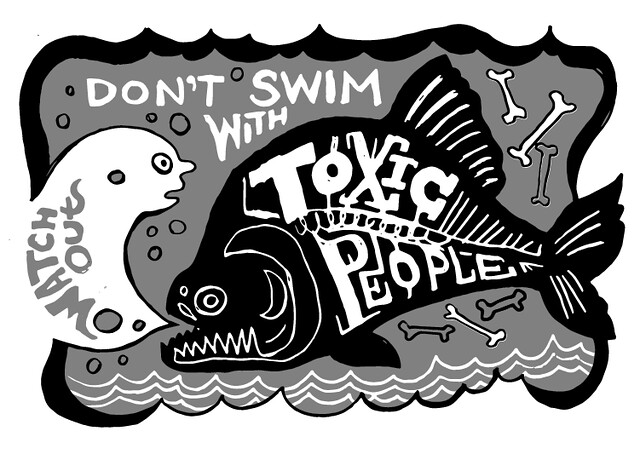 Don't Swim With Toxic People - by Woodie Anderson