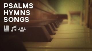 Psalms Hymns Spiritual Songs