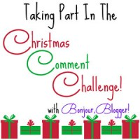 I'm taking part in Bonjour, Blogger!s Christmas Comments Challenge, find out more!