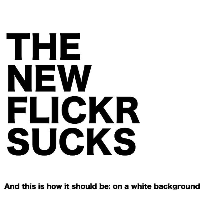 The New Flickr Sucks