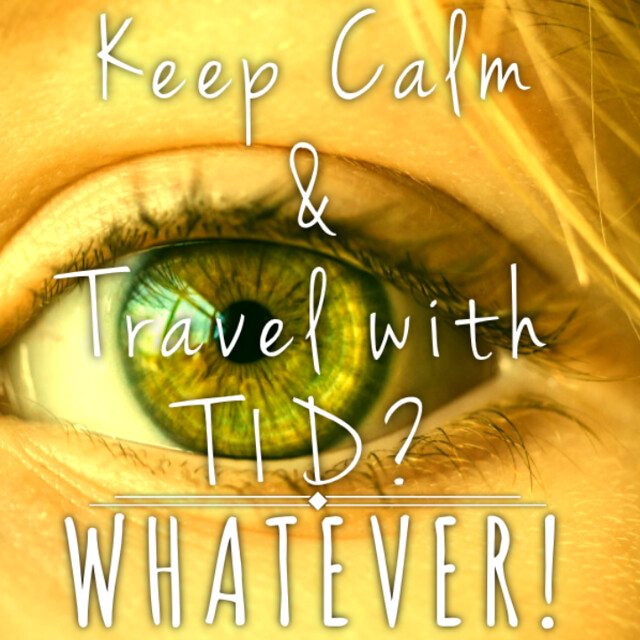 Keep Calm & Travel with Type 1 Diabetes?  WhatEVER!
