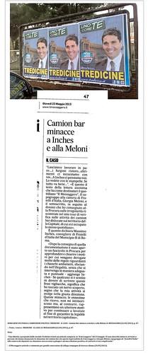 ROMA BENI CULTURALI e CORRUZIONE POLITICA: TREDICINE - IL CASO - Camion Bar minacce a Inches e alla Meloni, IL MESSAGGERO (23/05/2013), p. 47. by Martin G. Conde