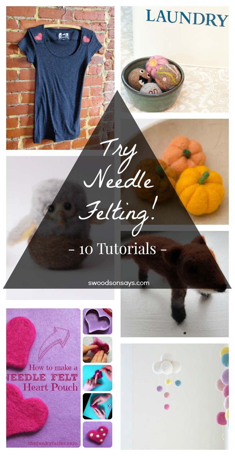 Needle Felting Tutorial Inspiration - try a new craft with these free needle felting tutorials!