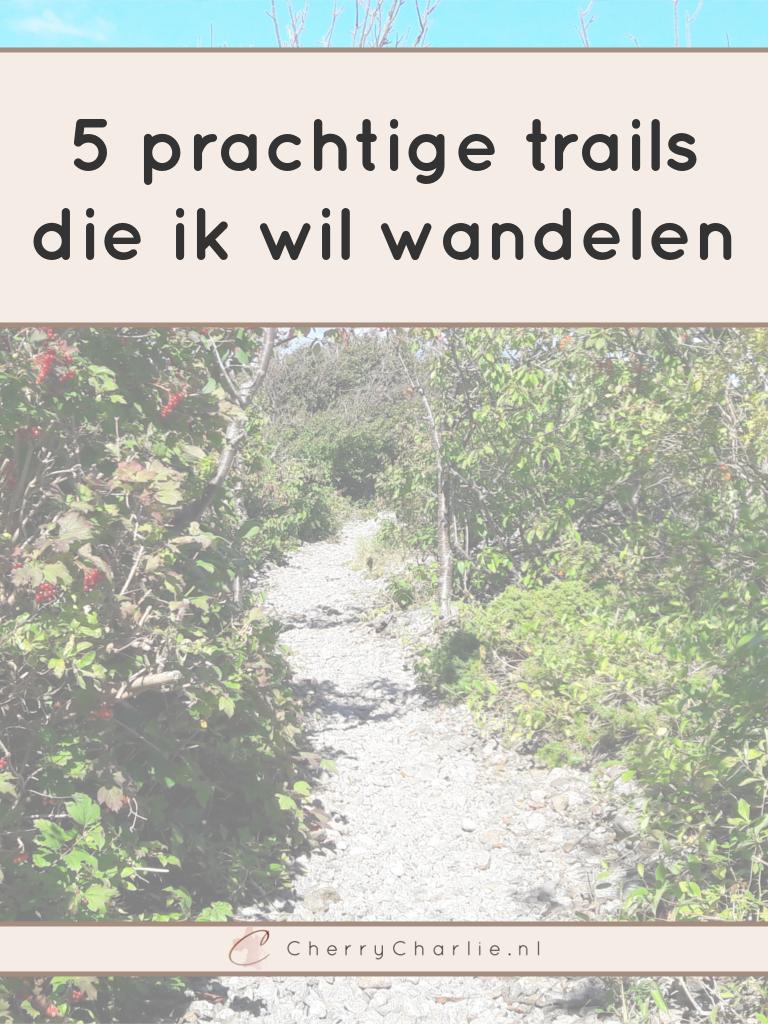 5 prachtige trails die ik wil wandelen • CherryCharlie.nl